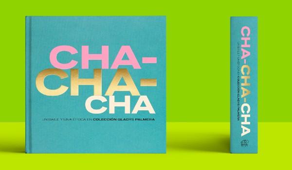 Chachachá: Un Baile y Una Época, por Gladys Palmera